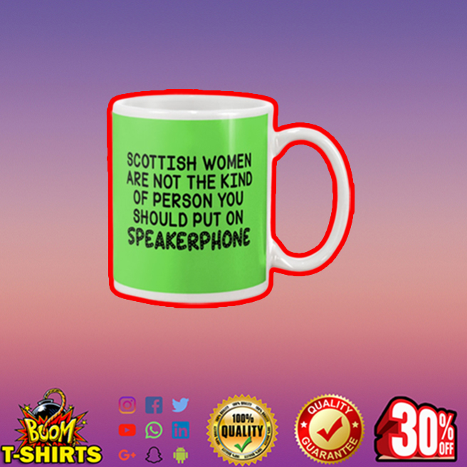 Scottish women are not the kind of person you should put on speakerphone mug - kiwi