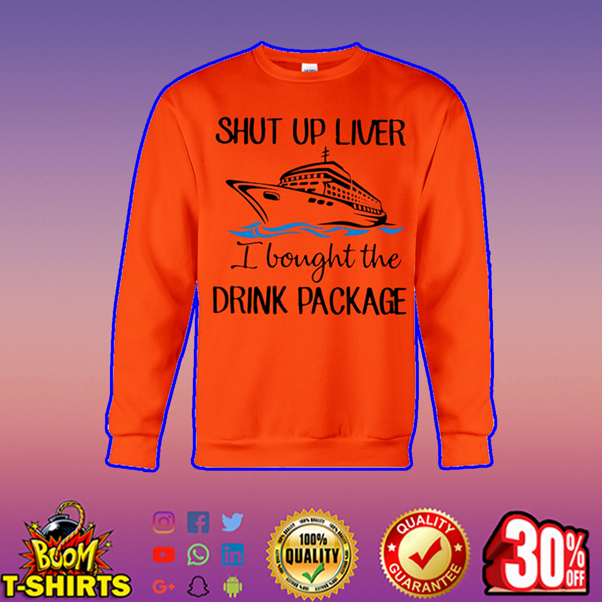 Shut up liver I bought the drink package sweatshirt