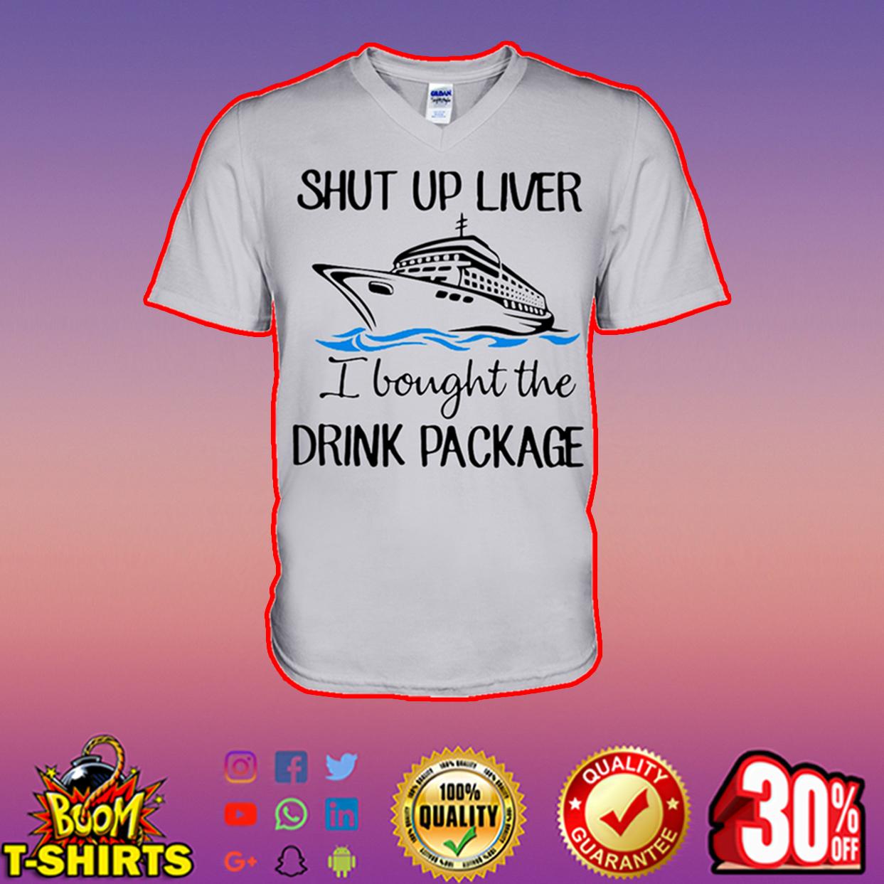Shut up liver I bought the drink package v-neck