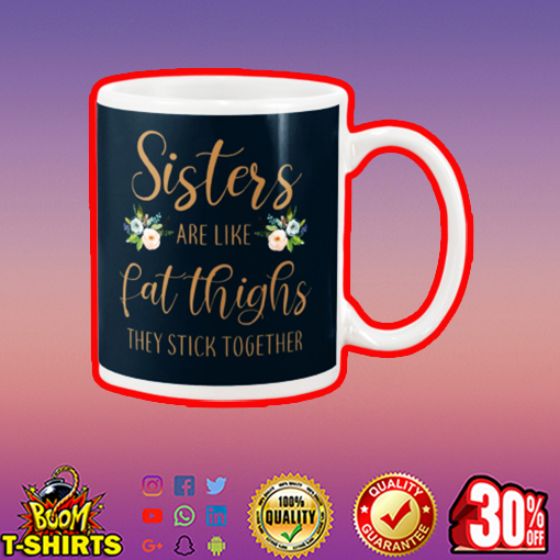 Sisters are like fat thighs they stick together mug - navy