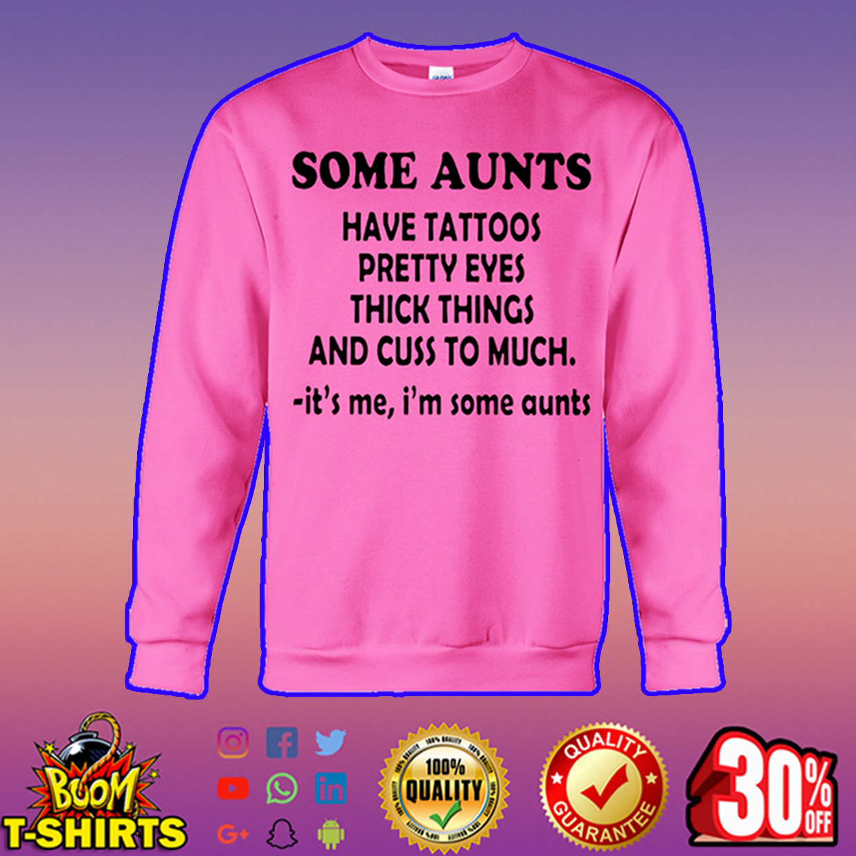 Some aunts have tattoos pretty eyes thick things sweatshirt