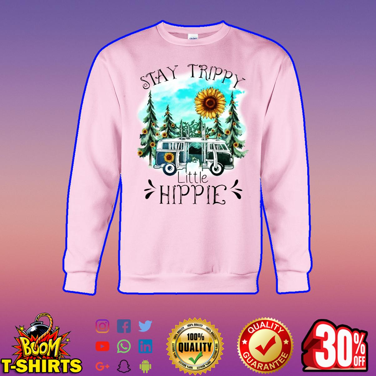 Stay trippy little hippie sweatshirt