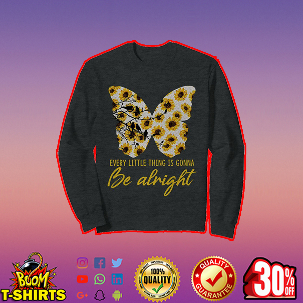 Sunflower butterfly every little thing is gonna be alright sweatshirt