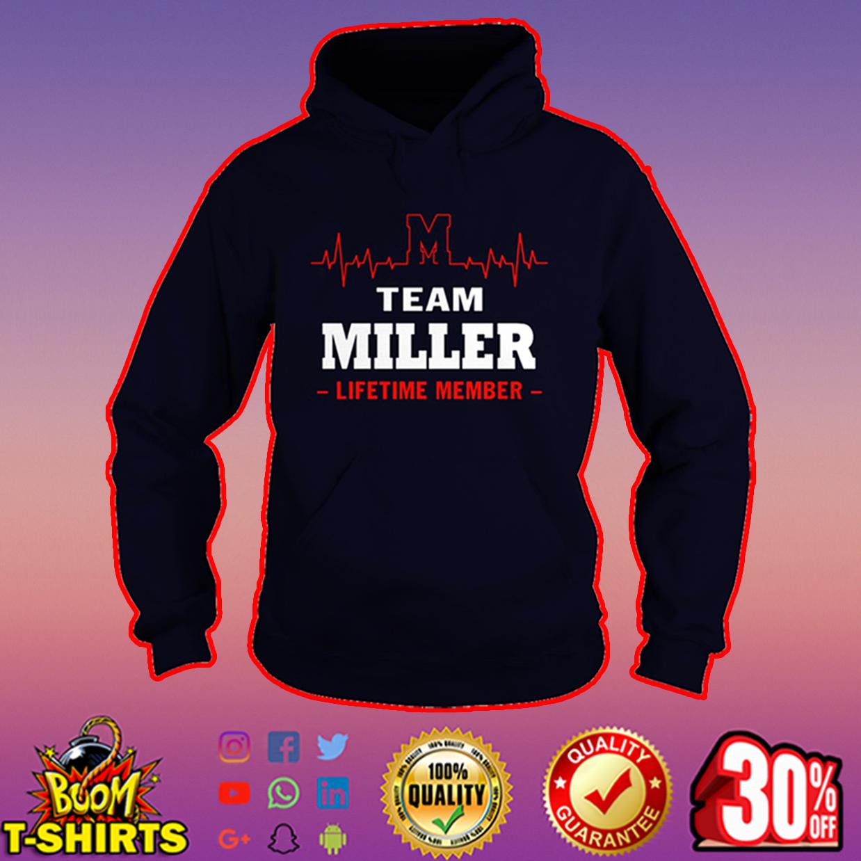 Team Miller lifetime member hoodie