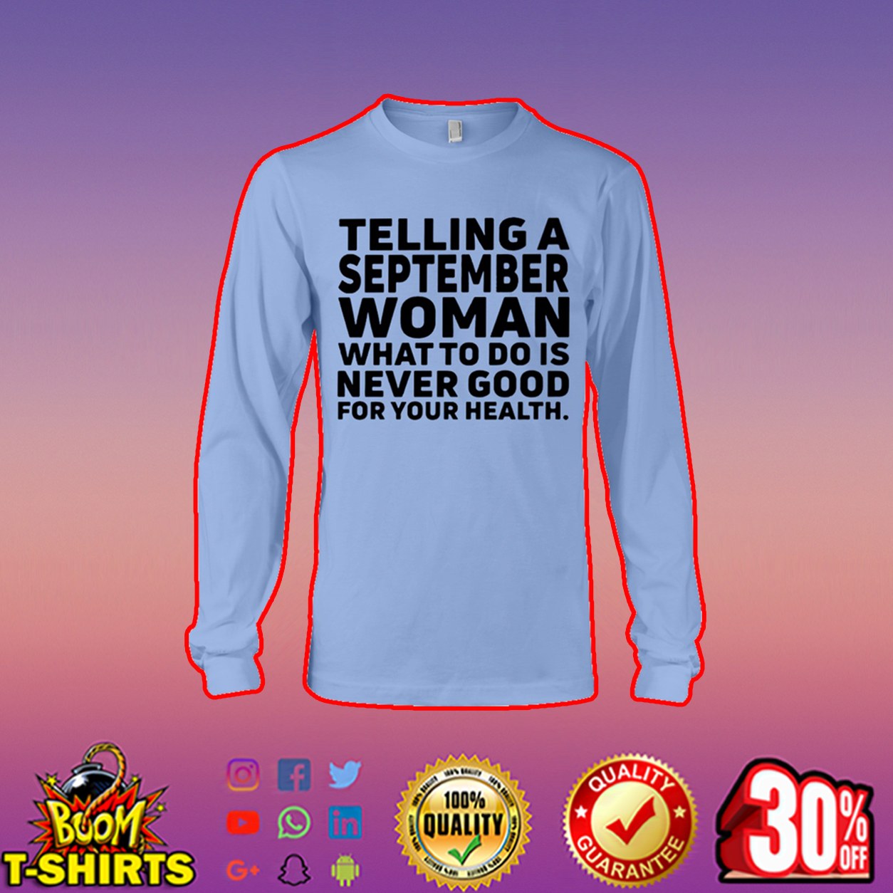 Telling a september woman what to do is never good for your health long sleeve tee