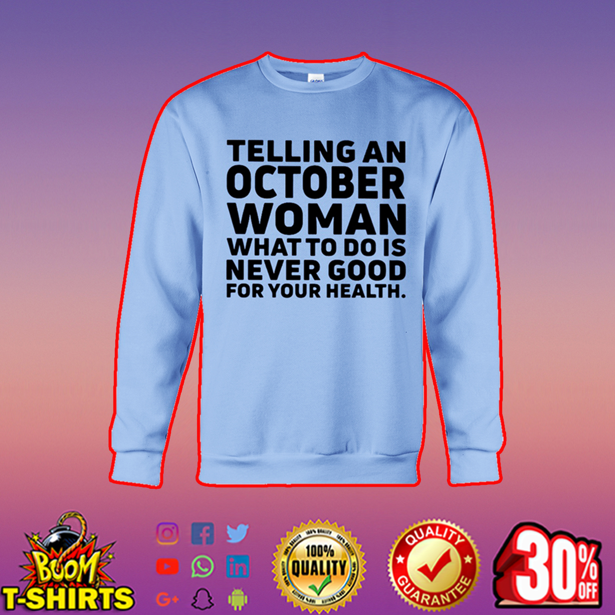Telling an october woman what to do is never good for your health sweatshirt