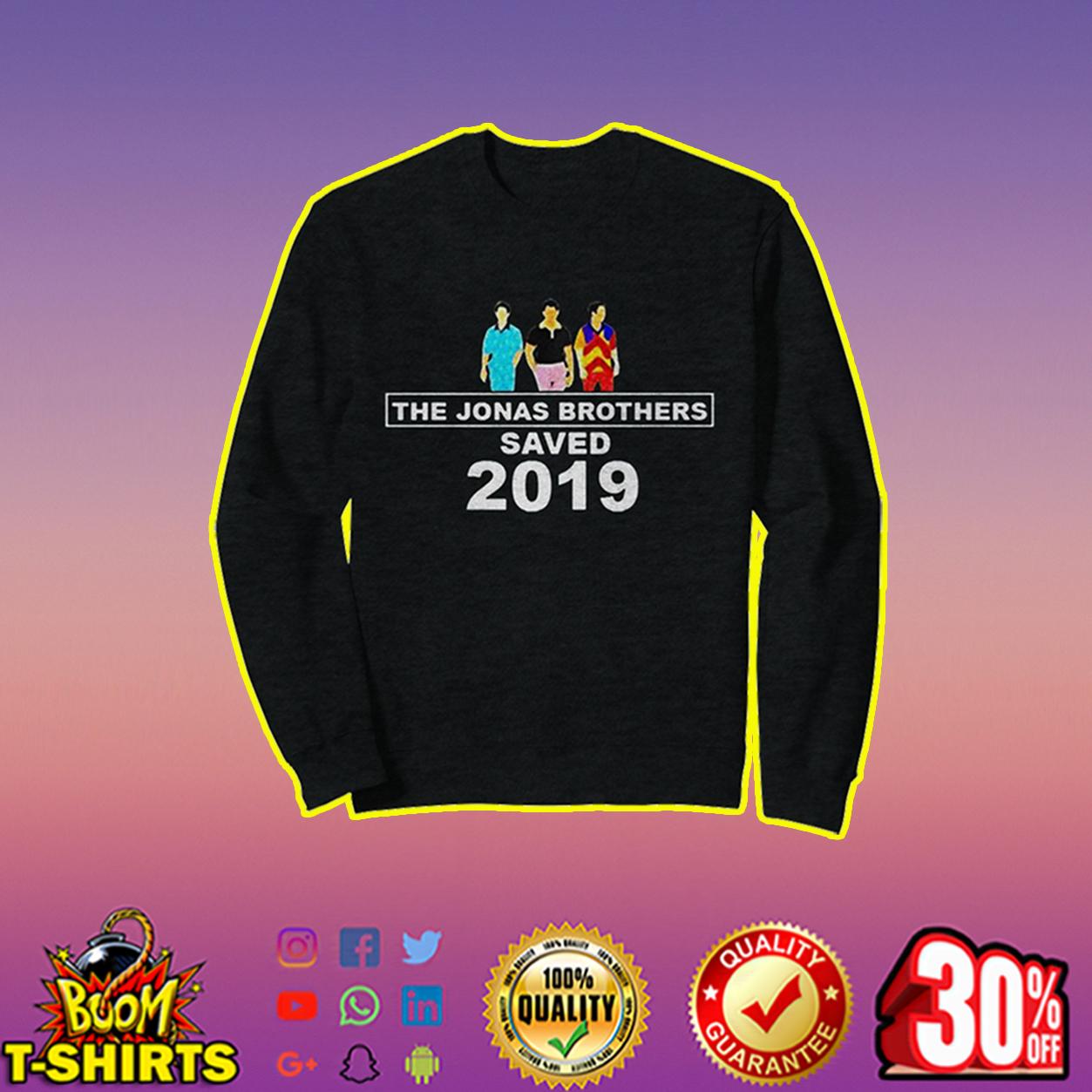 The Jonas brothers saved 2019 sweatshirt