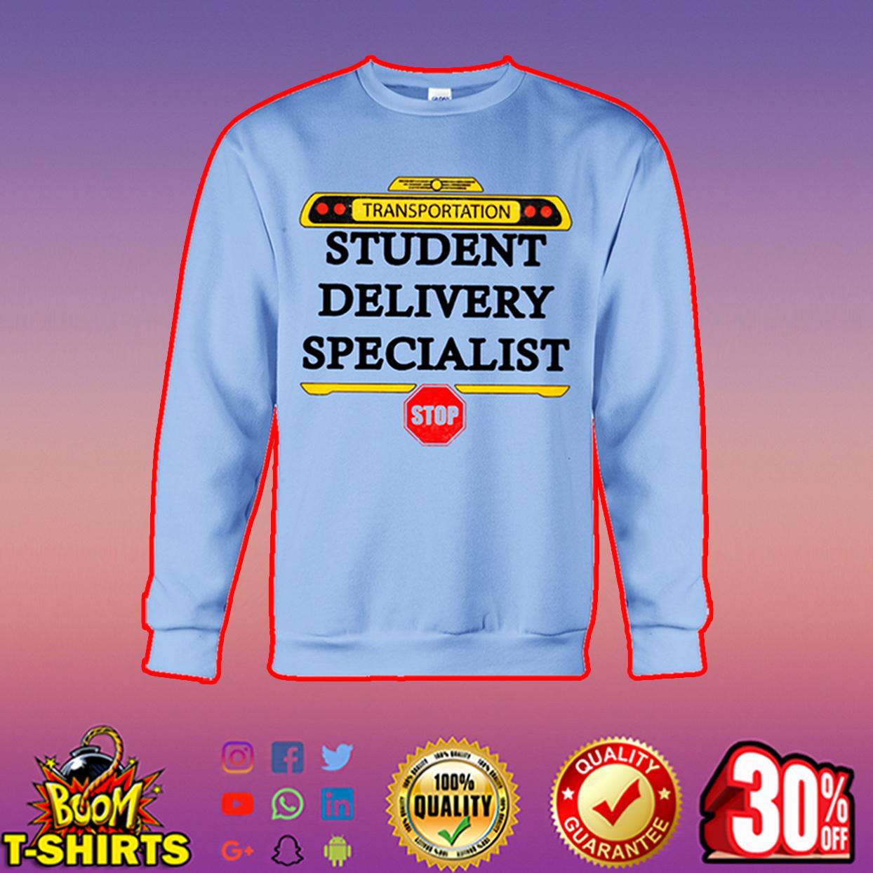 Transportation student delivery specialist sweatshirt