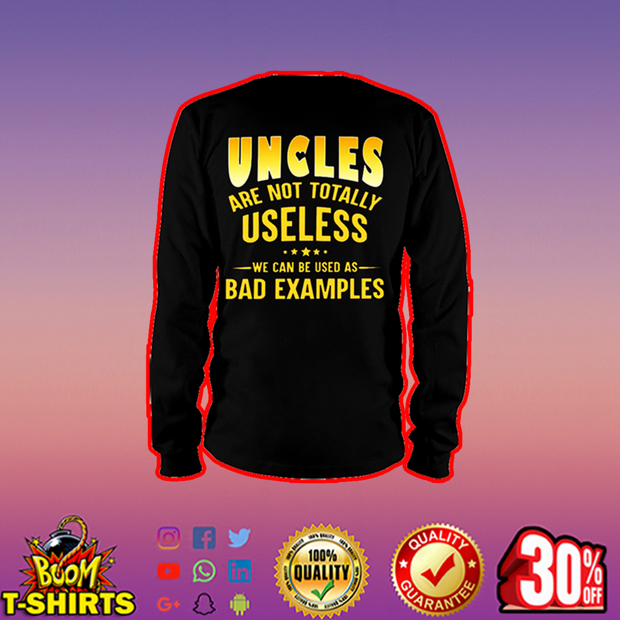 Uncles are not totally useless we can be used as bad examples long sleeve tee
