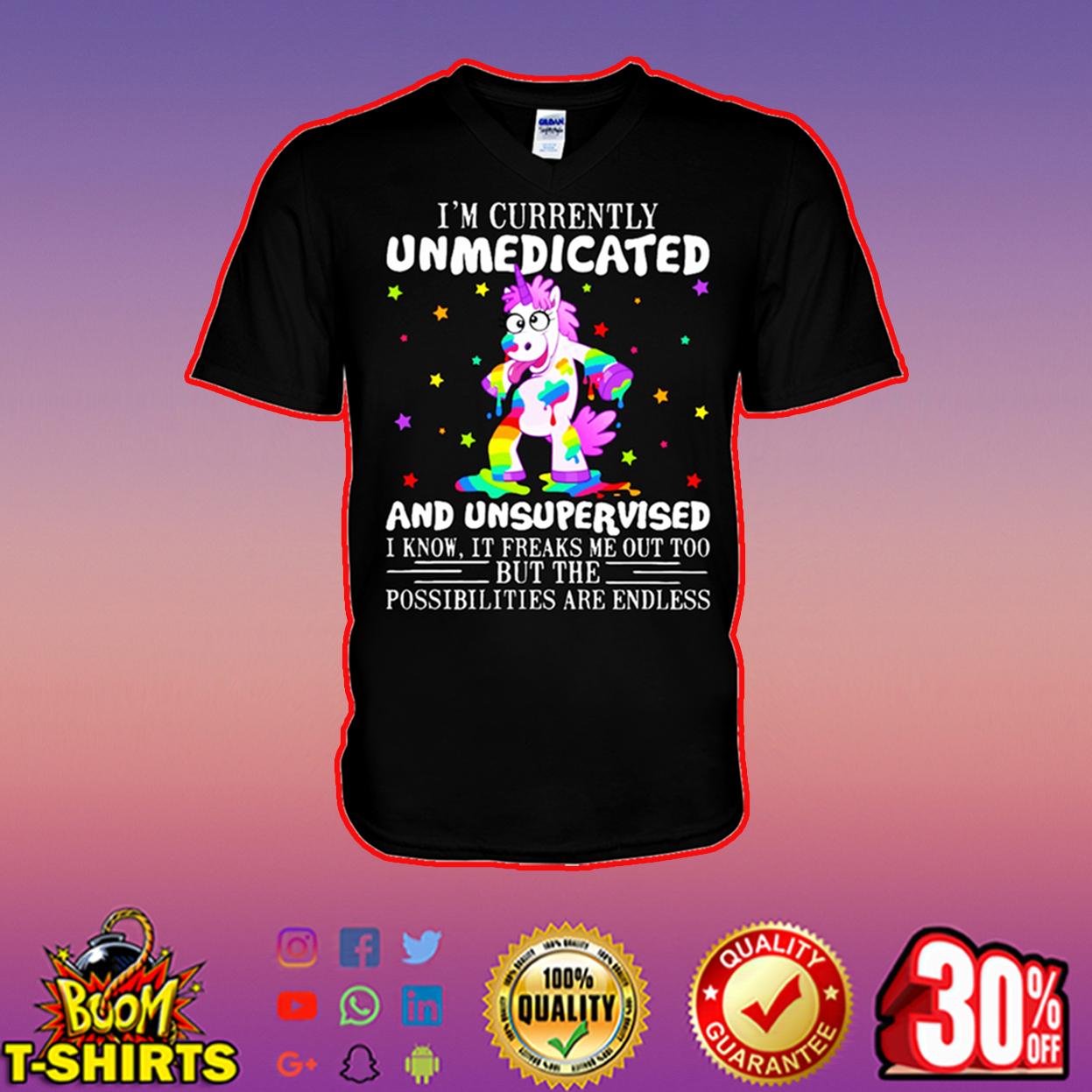 Unicorn I'm currently unmedicated and unsupervised v-neck