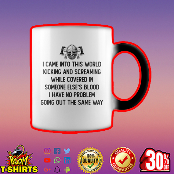 Viking I came into this world kicking and screaming mug - color change