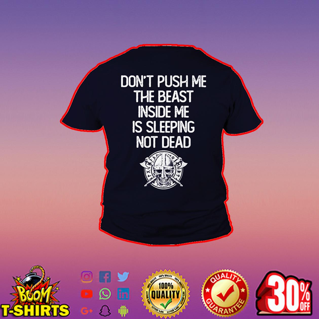 Viking don't push me the beast inside me is sleeping not dead shirt