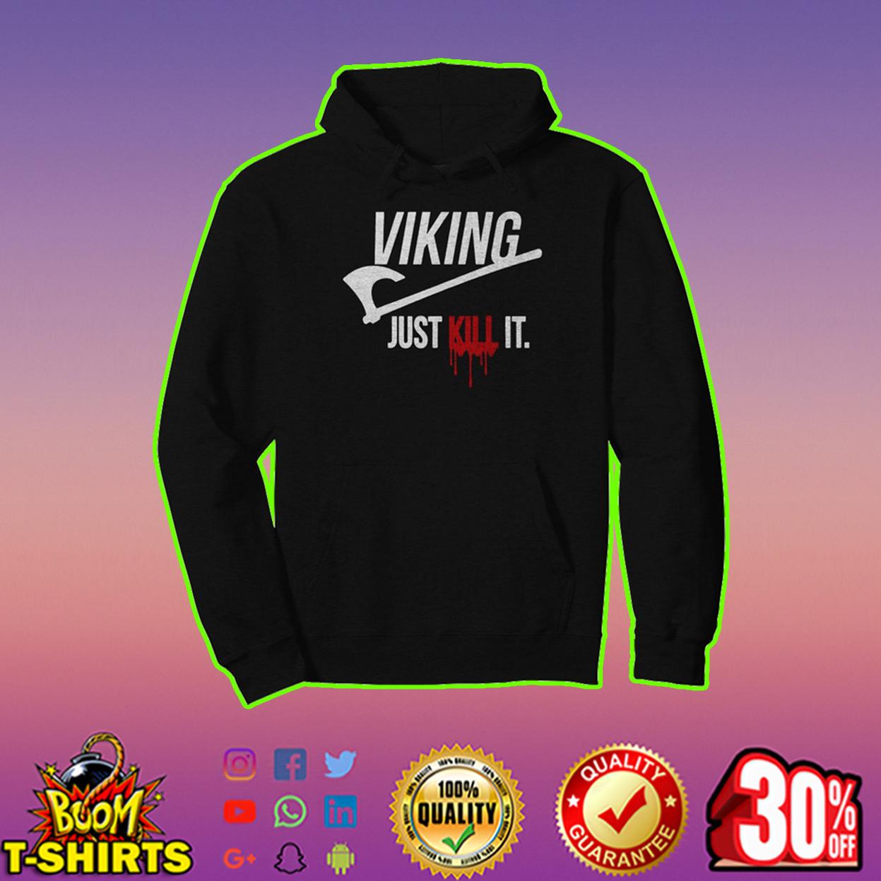 Viking just kill it hoodie