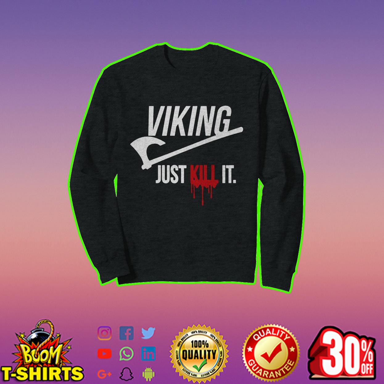 Viking just kill it sweatshirt