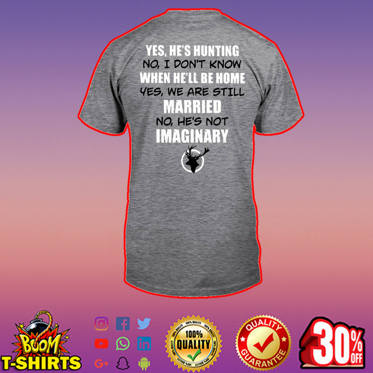Yes he's hunting no I don't know shirt