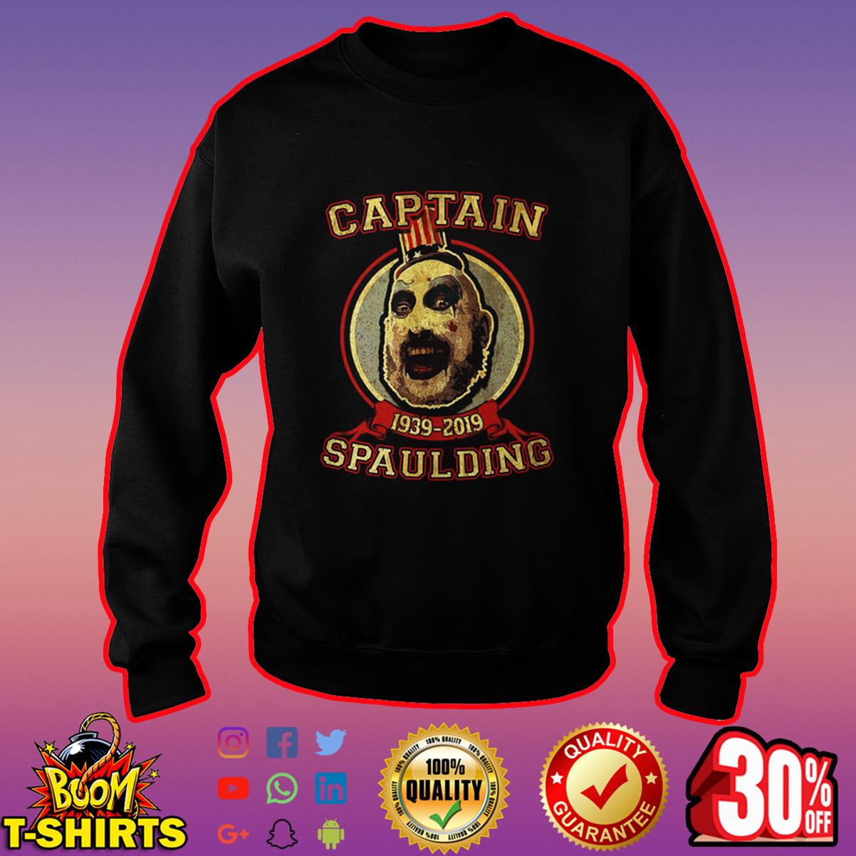 Captain Spaulding 1939-2019 sweatshirt