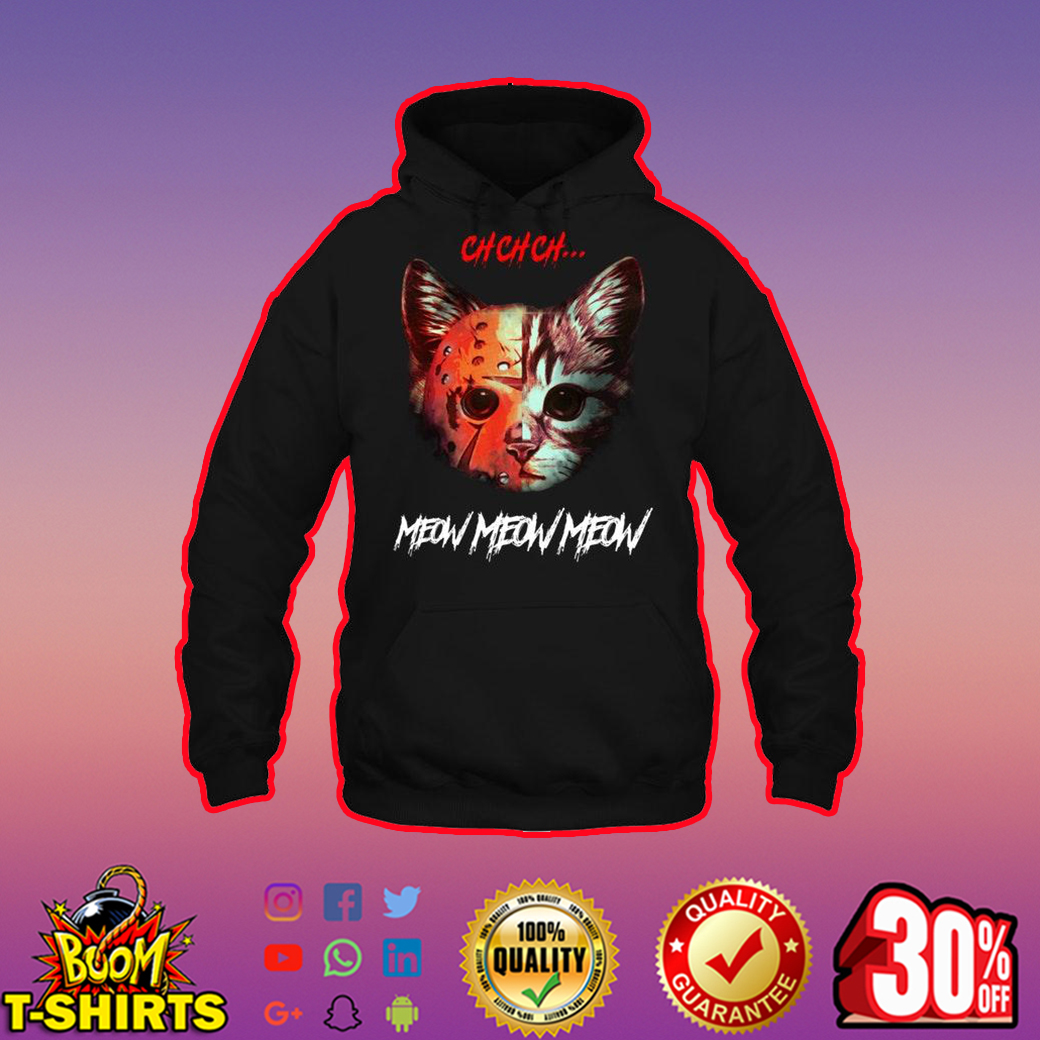Ch Ch Ch Meow Meow Meow Jason Voorhees Cat hoodie