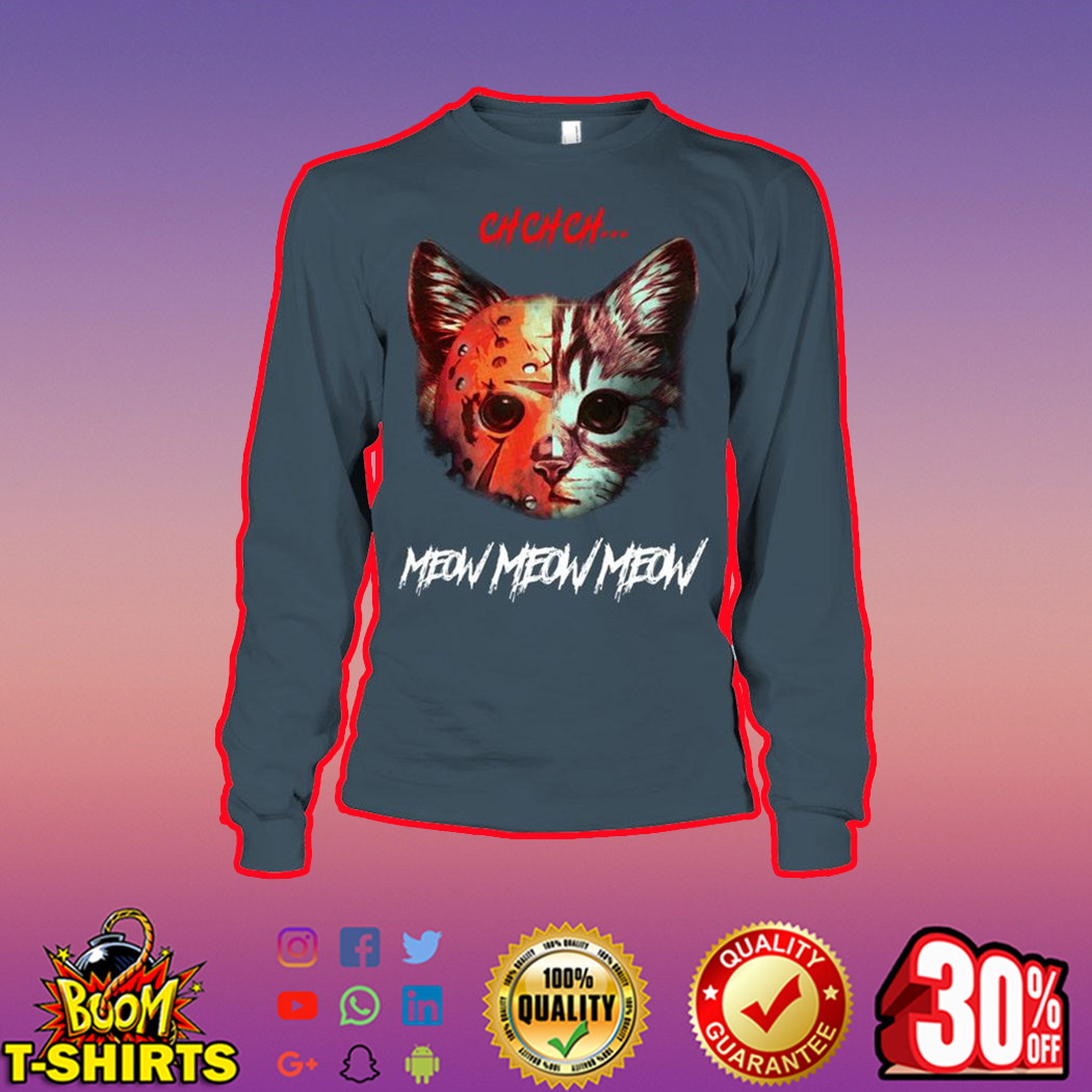 Ch Ch Ch Meow Meow Meow Jason Voorhees Cat long sleeve tee