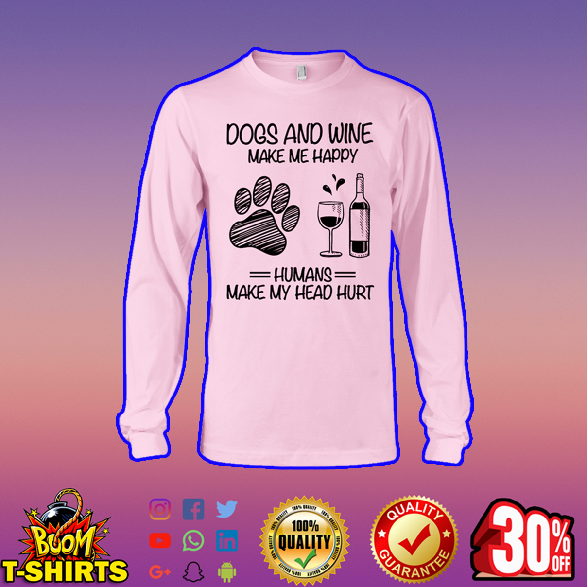Dogs and wine make me happy humans make my head hurt long sleeve tee