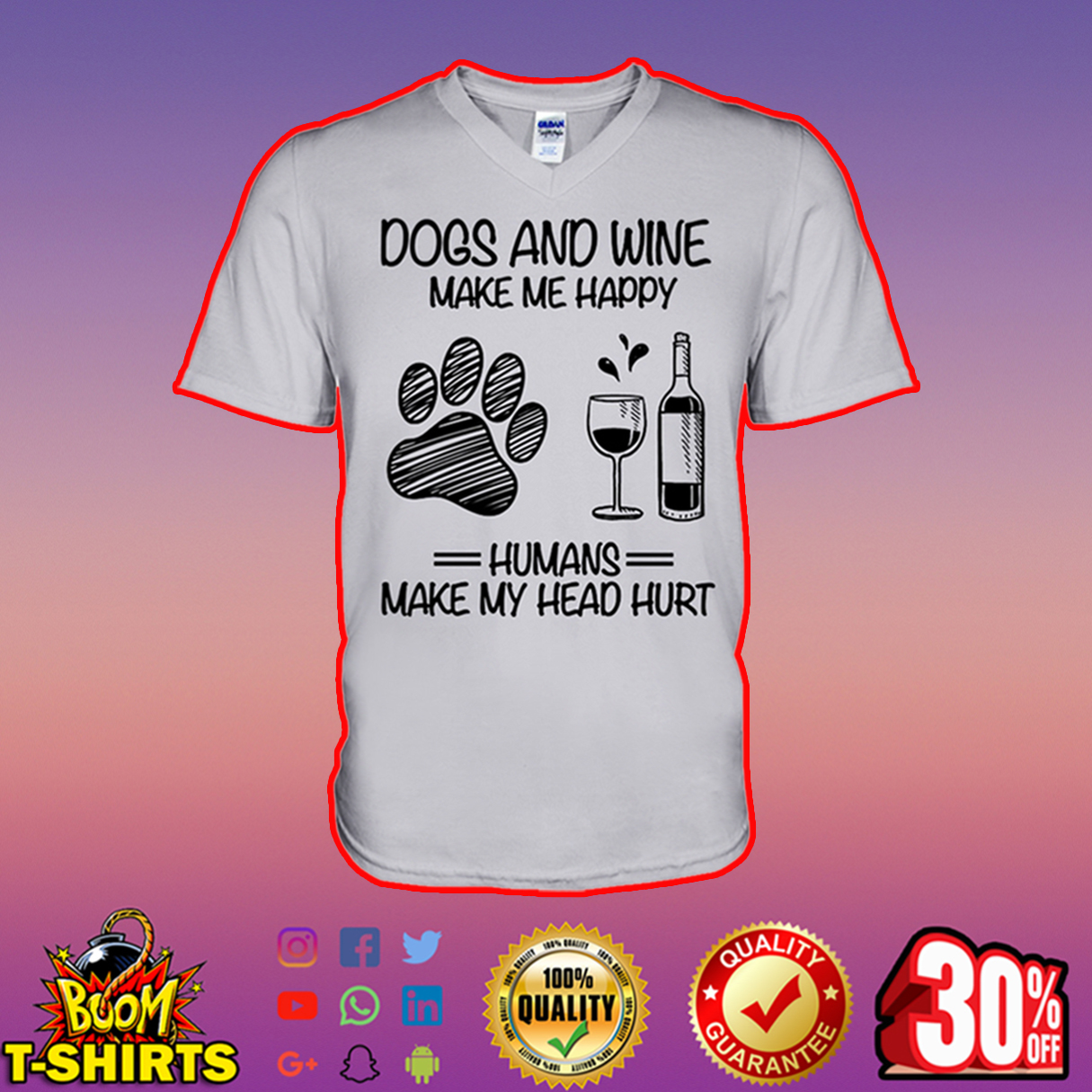 Dogs and wine make me happy humans make my head hurt v-neck