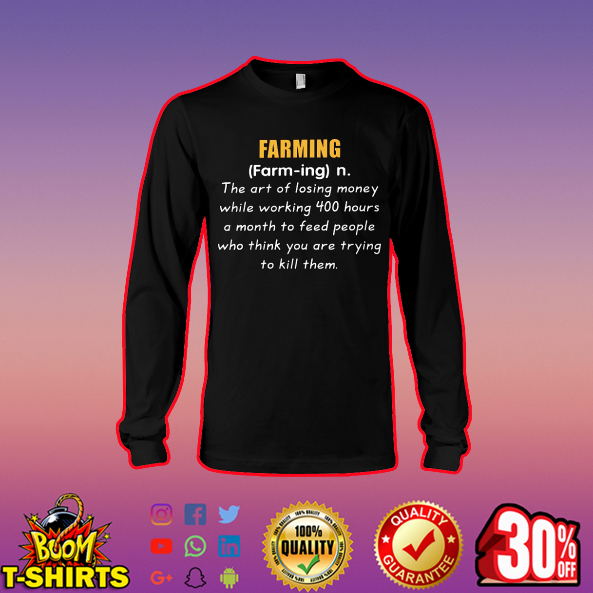 Farming The Art Of Losing Money While Working 400 Hours A Month long sleeve tee