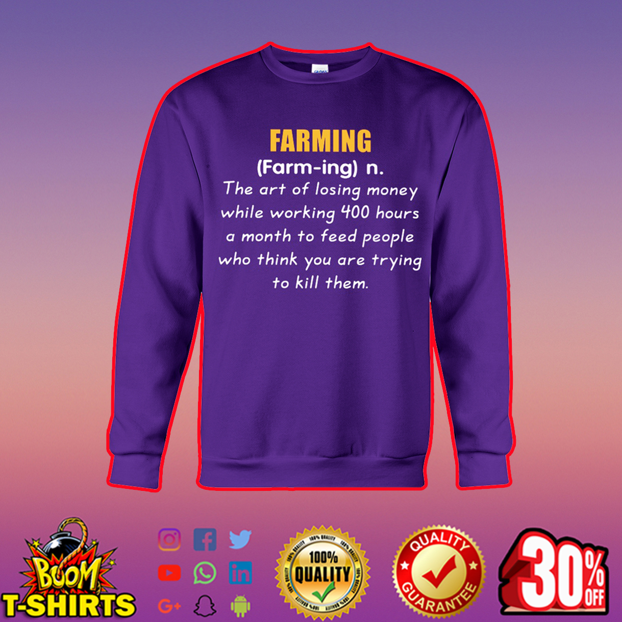 Farming The Art Of Losing Money While Working 400 Hours A Month sweatshirt