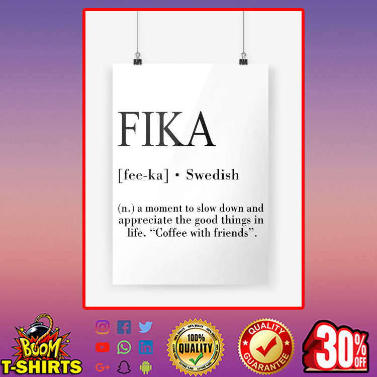 Fika A Moment To Slow Down And Appreciate The Good Things Poster A1 (594 x 841mm)