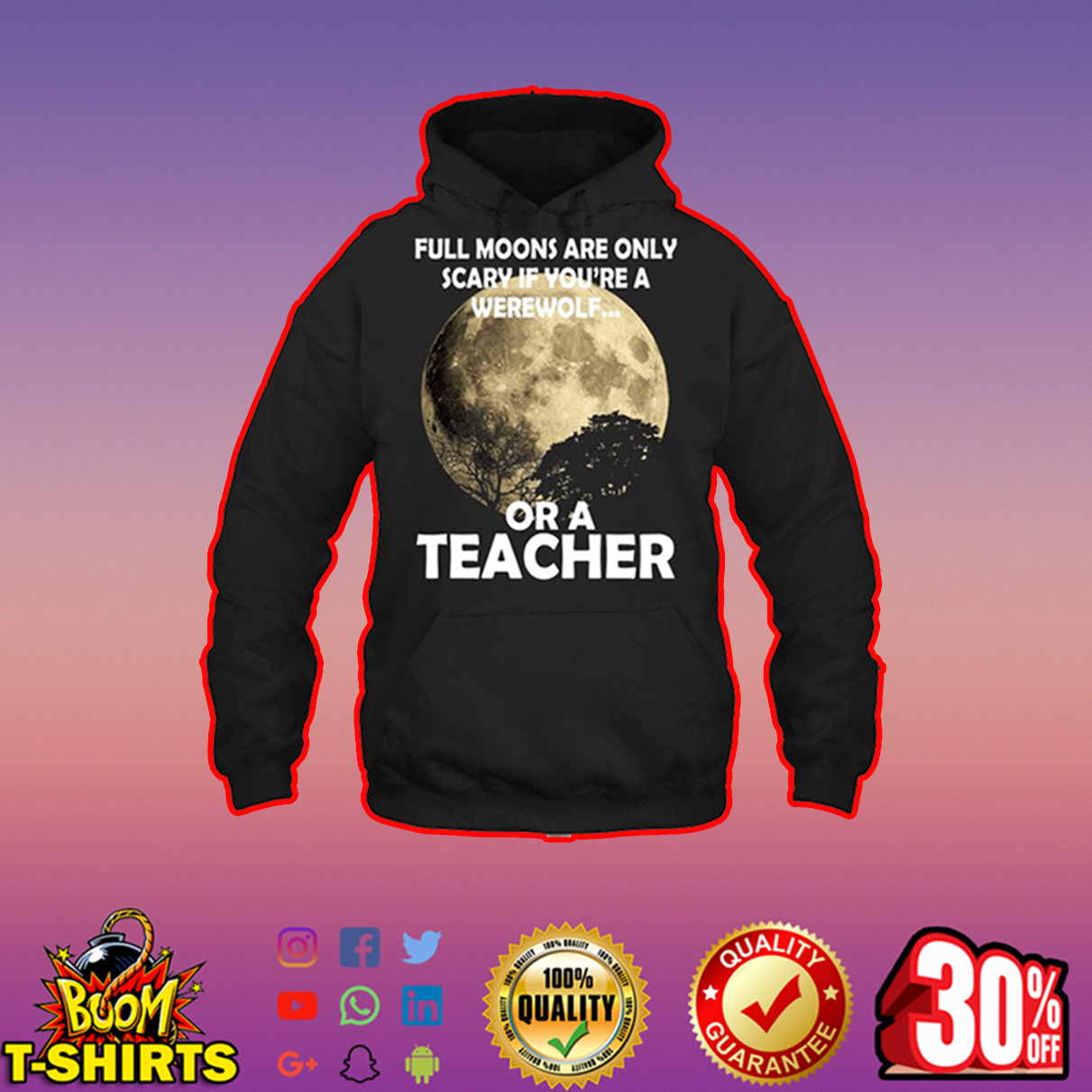 Full moons are only scary if you're a werewolf or a teacher hoodie