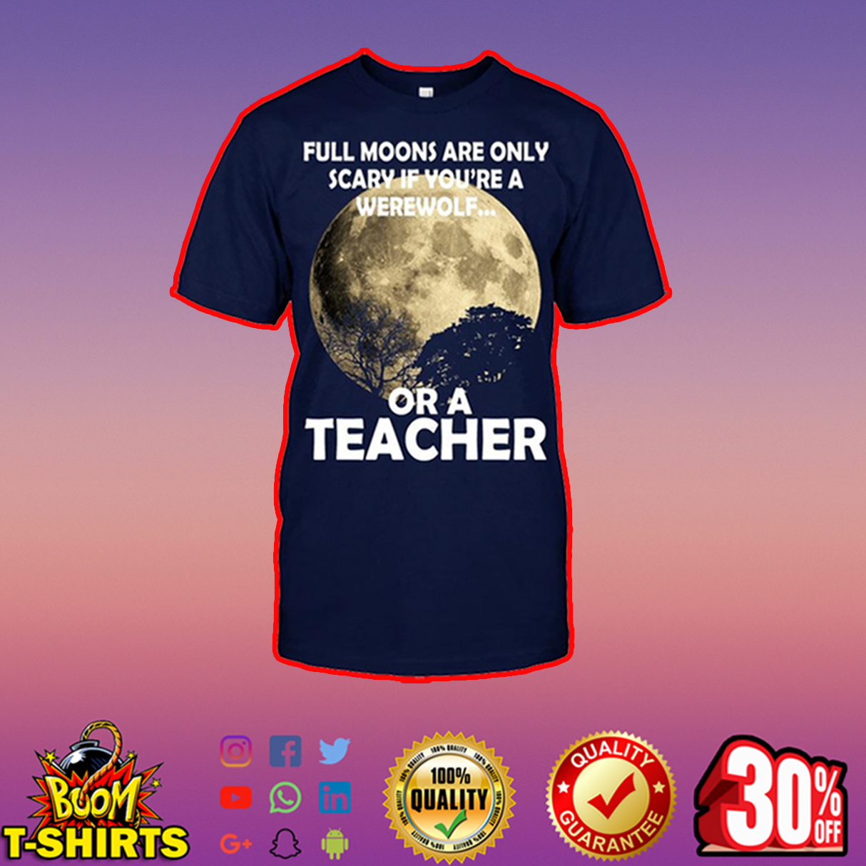 Full moons are only scary if you're a werewolf or a teacher t-shirt