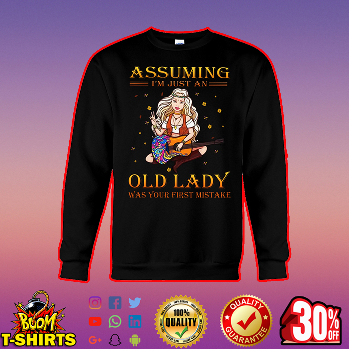 Guitar girl assuming I'm just an old lady was your first mistake sweatshirt