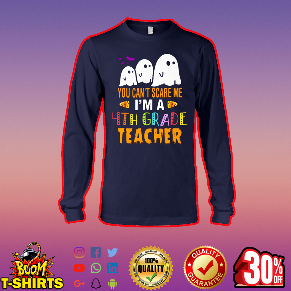 Halloween Ghost You Can't Scare Me I'm a 4th Grade Teacher long sleeve tee