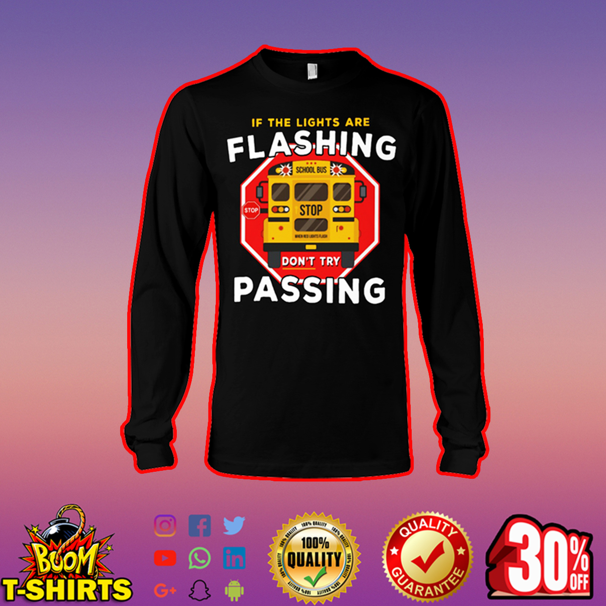If the lights are flashing don't try passing long sleeve tee