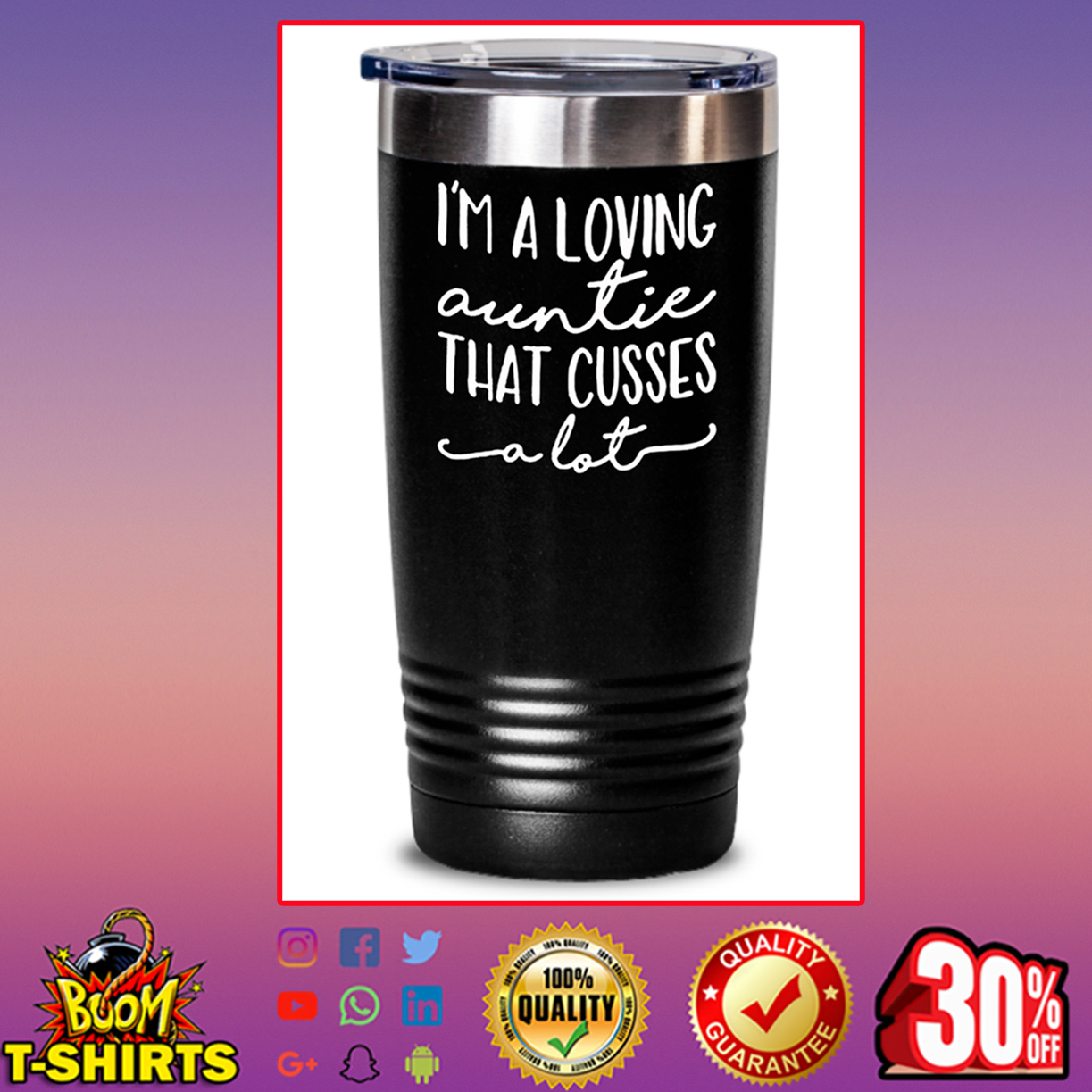 I'm a loving auntie that cussed a lot tumbler - 20oz