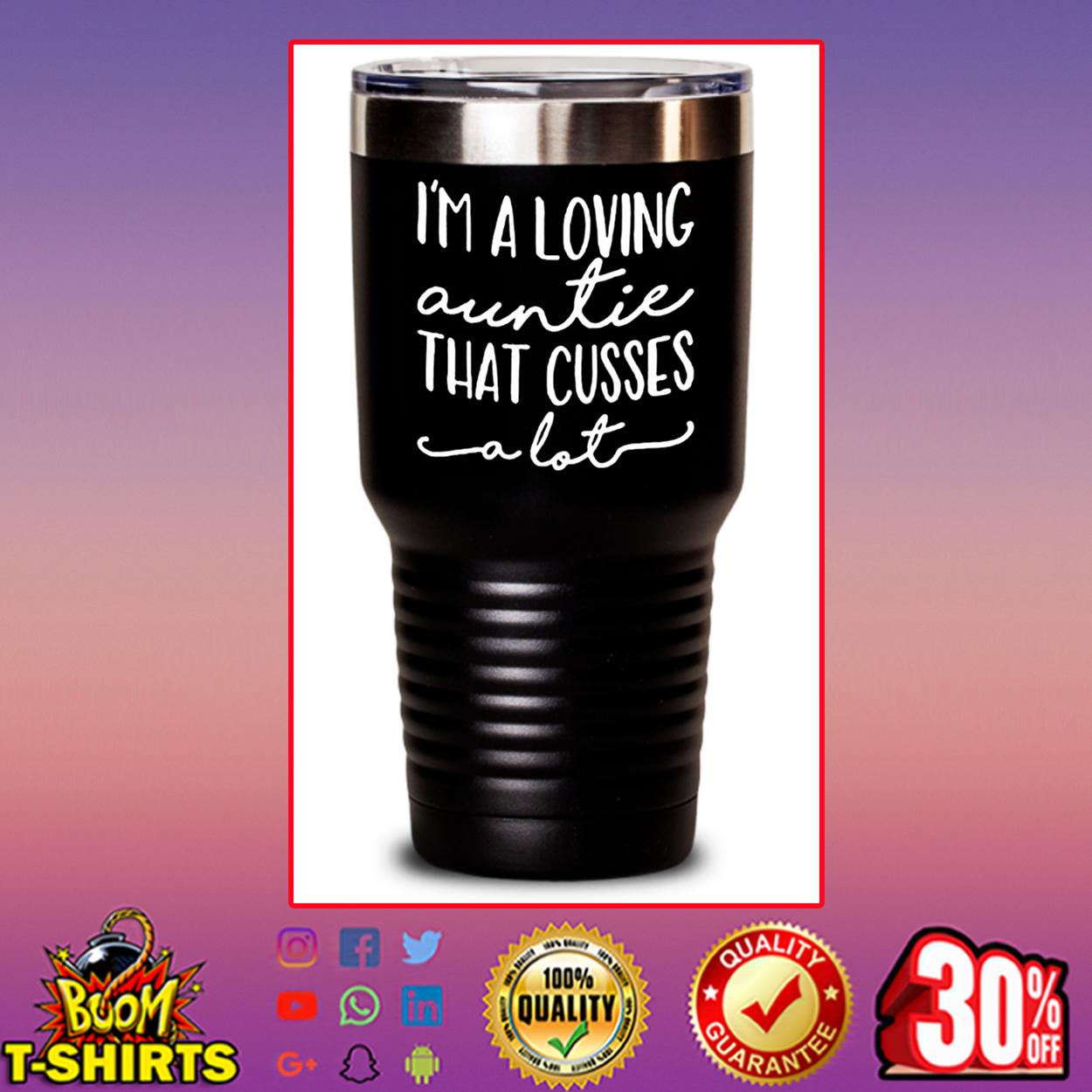 I'm a loving auntie that cussed a lot tumbler - 30oz