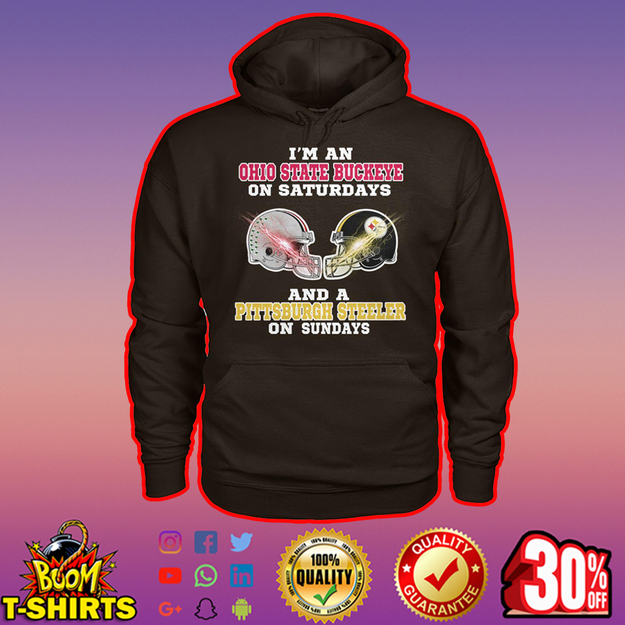 I'm an Ohio State Buckeye on saturdays and a Pittsburgh Steeler on sundays hoodie