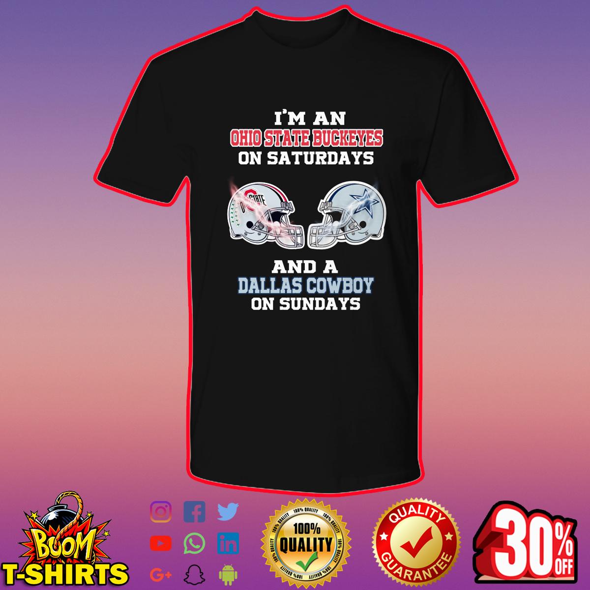 I'm an Ohio State Buckeyes on Saturdays and a Dallas Cowboy on Sundays shirt