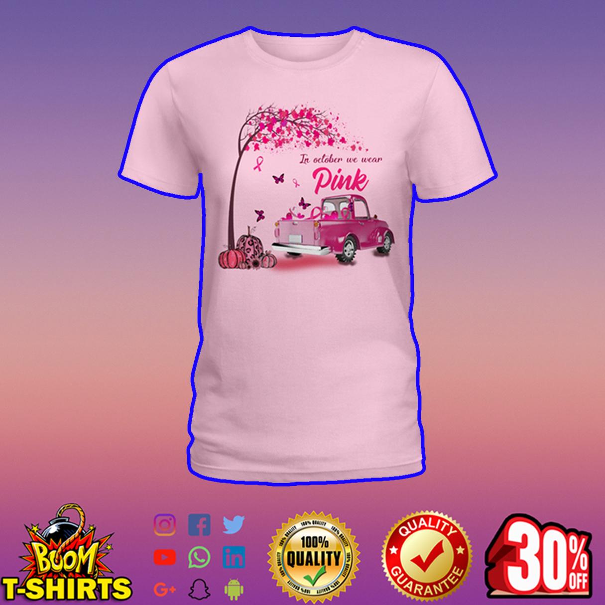 In October We Wear Pink Butterfly Tree Truck shirt