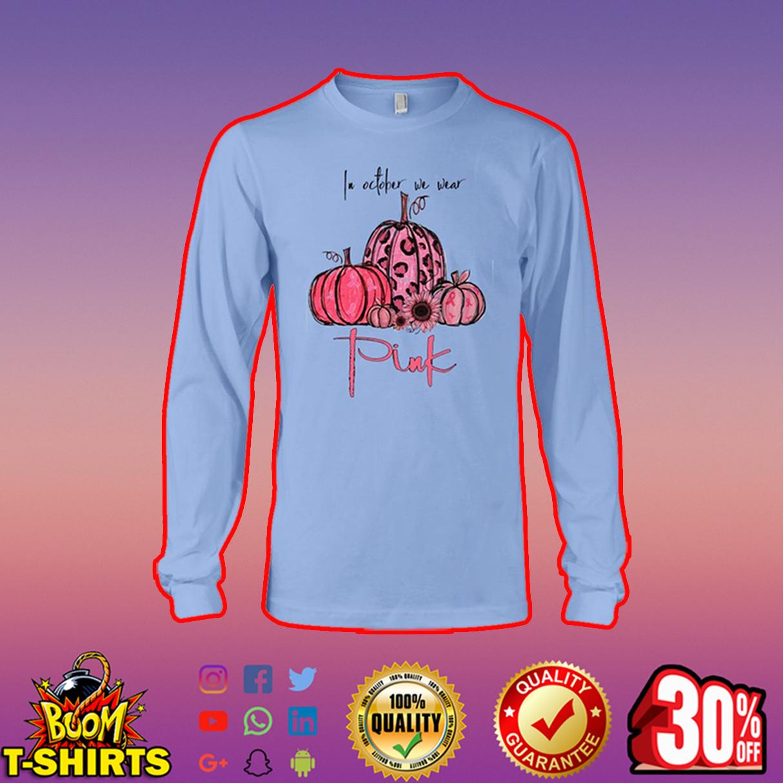 In october we wear pink long sleeve tee