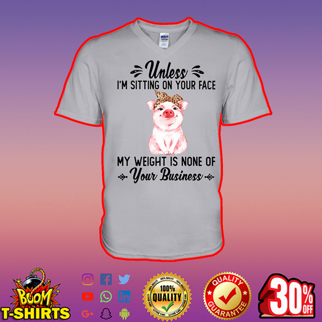 Pig unless i'm sitting on your face my weight is none of your business v-neck