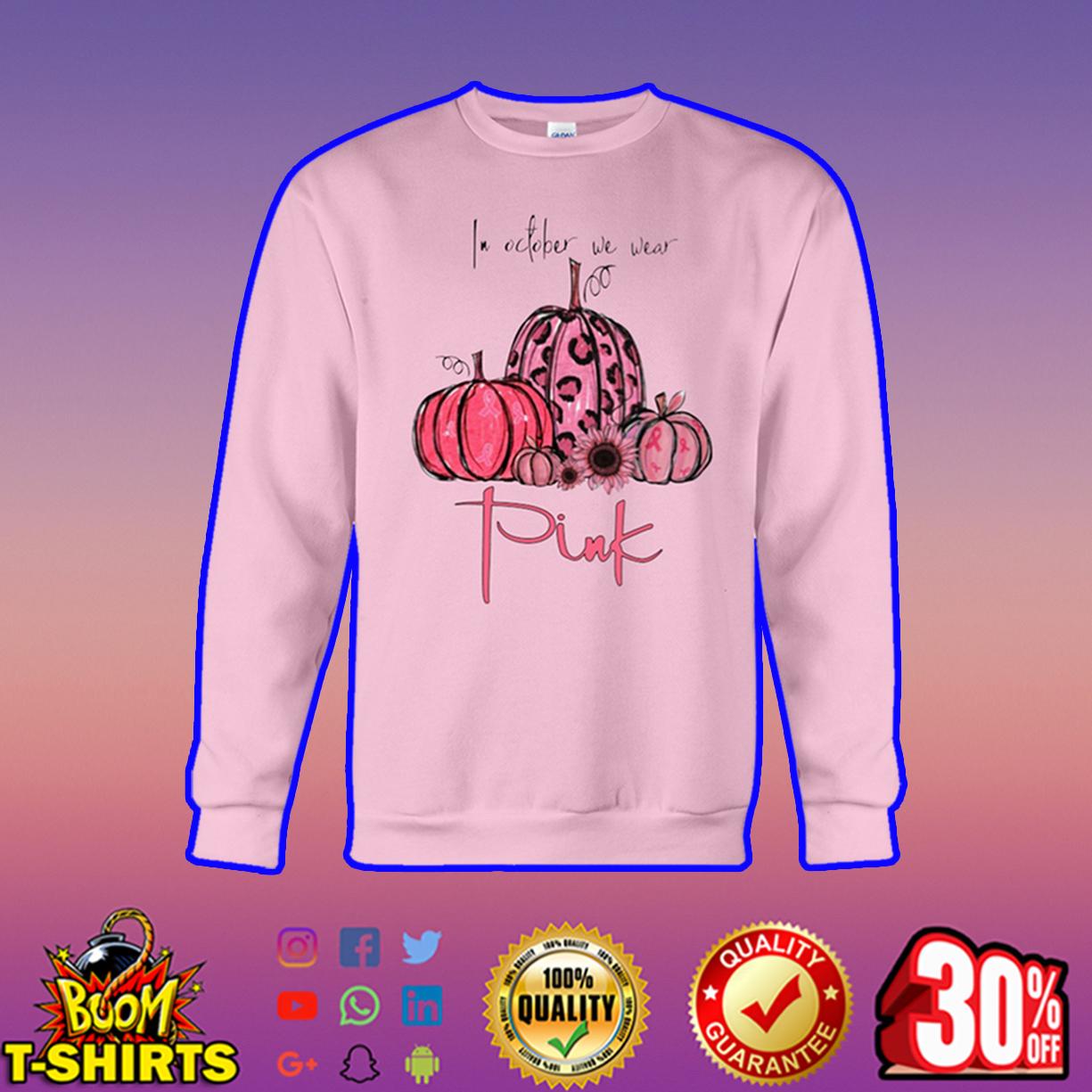 Pumpkin In october we wear pink sweatshirt