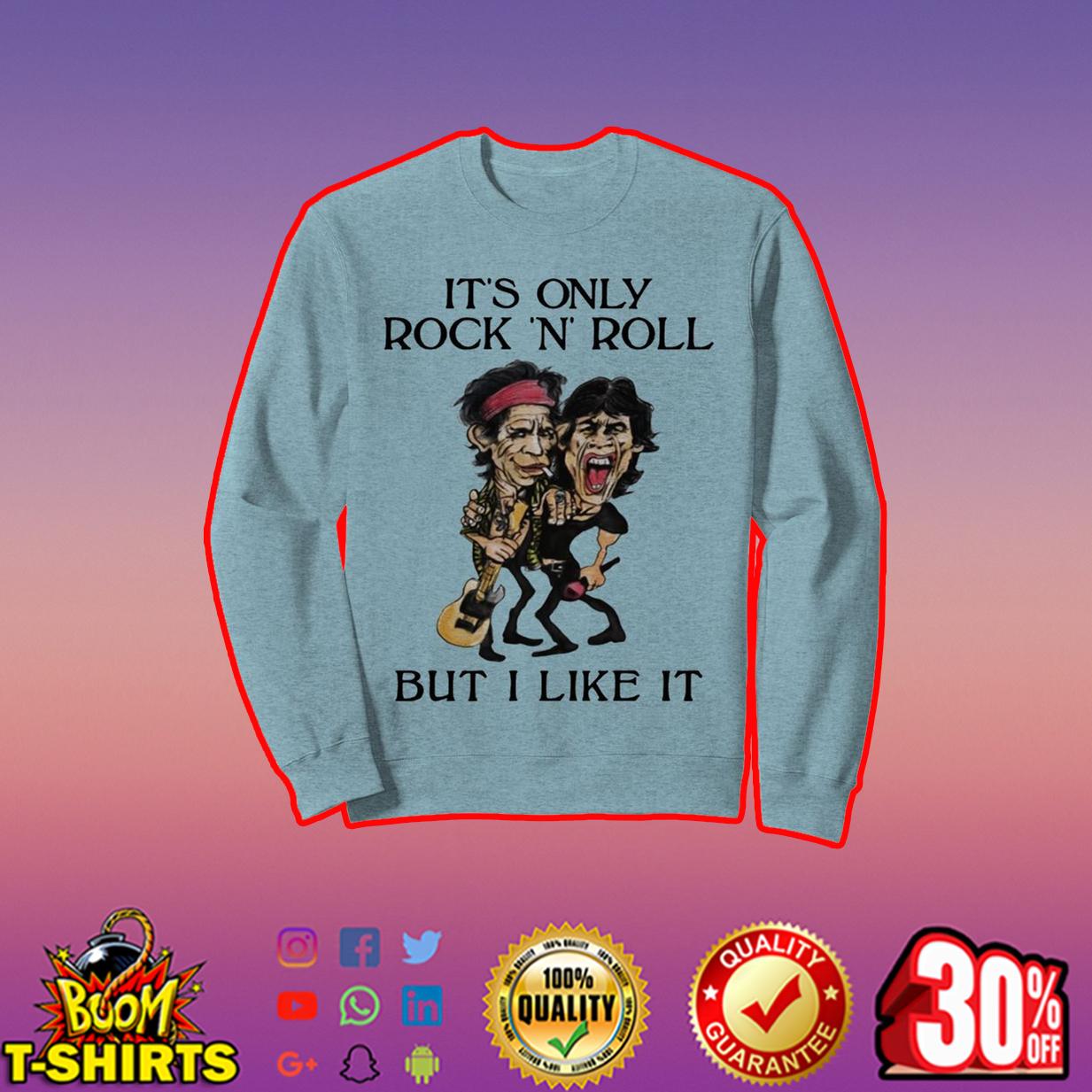 Rolling Stones It's only rock 'n' roll but I like it sweatshirt