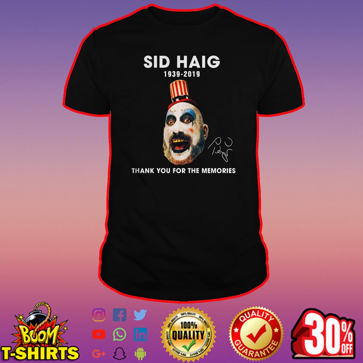 Sid Haig 1939-2019 thank you for the memories shirt