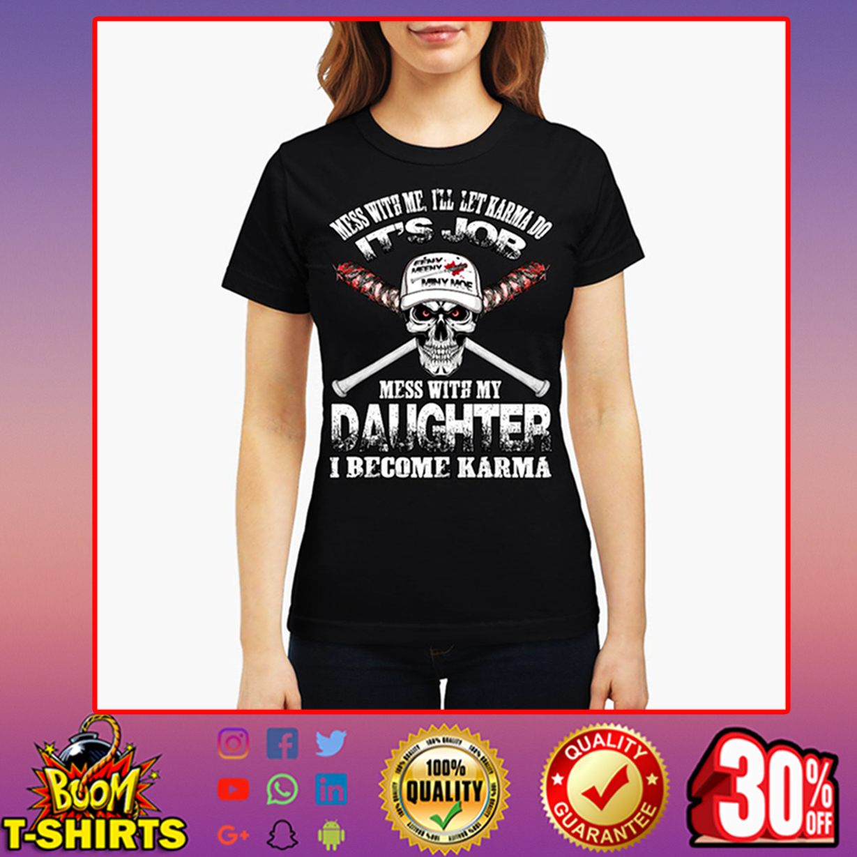 Skull Mess with me I'll let karma do it's job mess with my daughter I become karma women t-shirt
