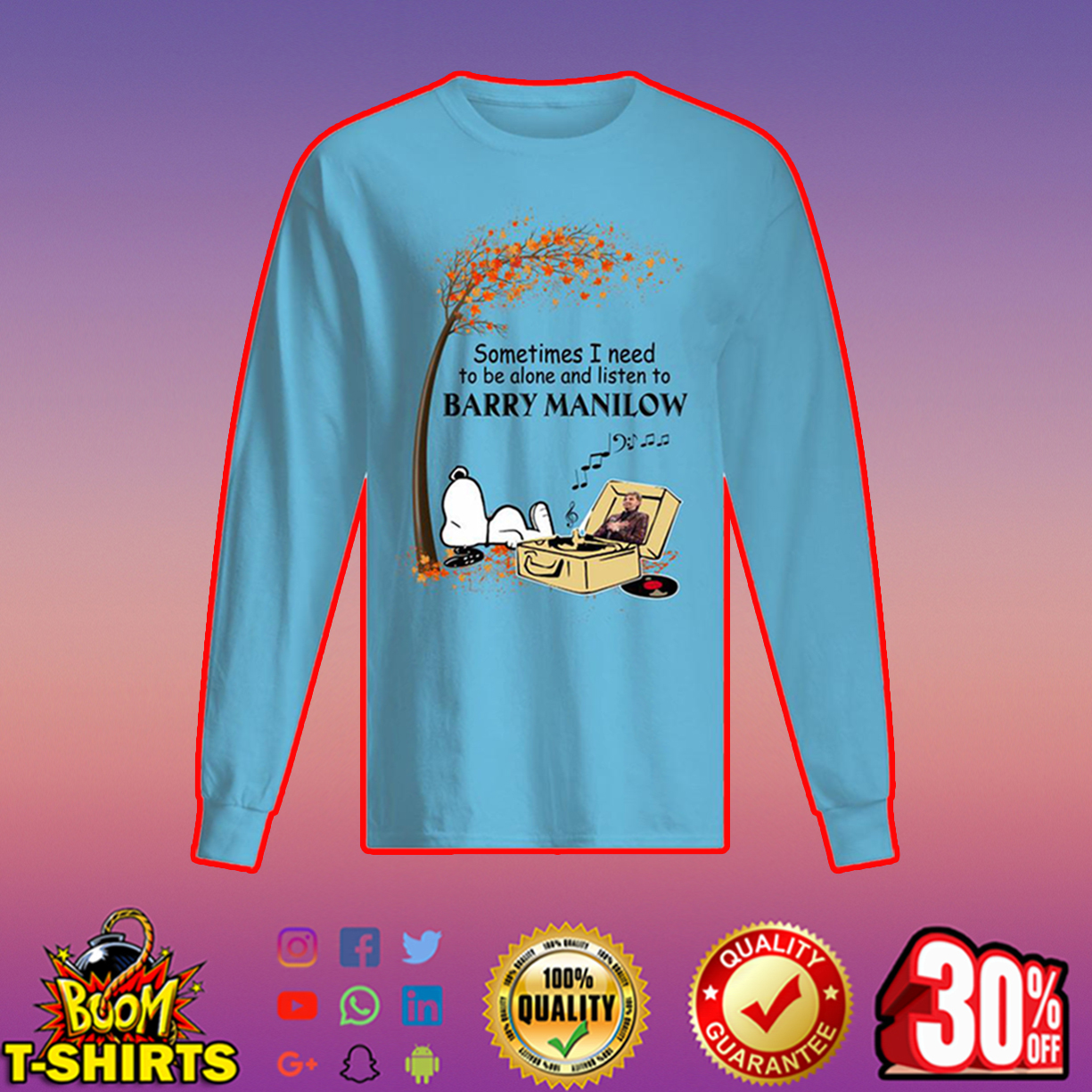 Snoopy Sometimes i need to be alone and listen to Barry Manilow long sleeved t-shirt