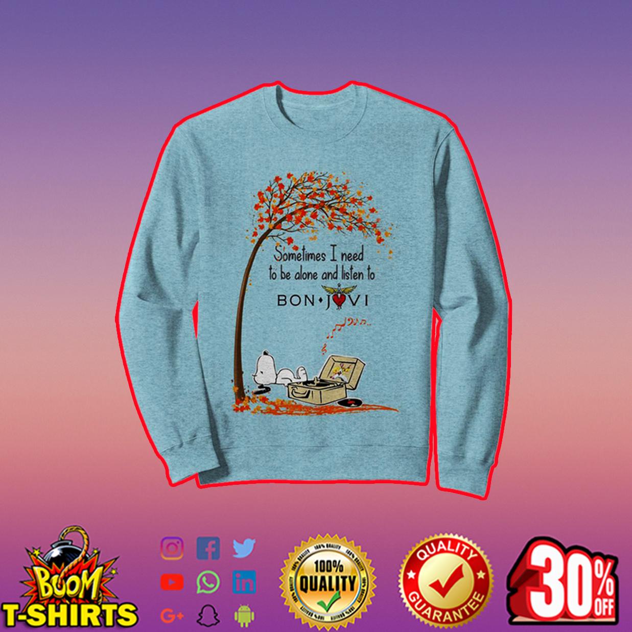 Snoopy Sometimes i need to be alone and listen to Bon Jovi sweatshirt