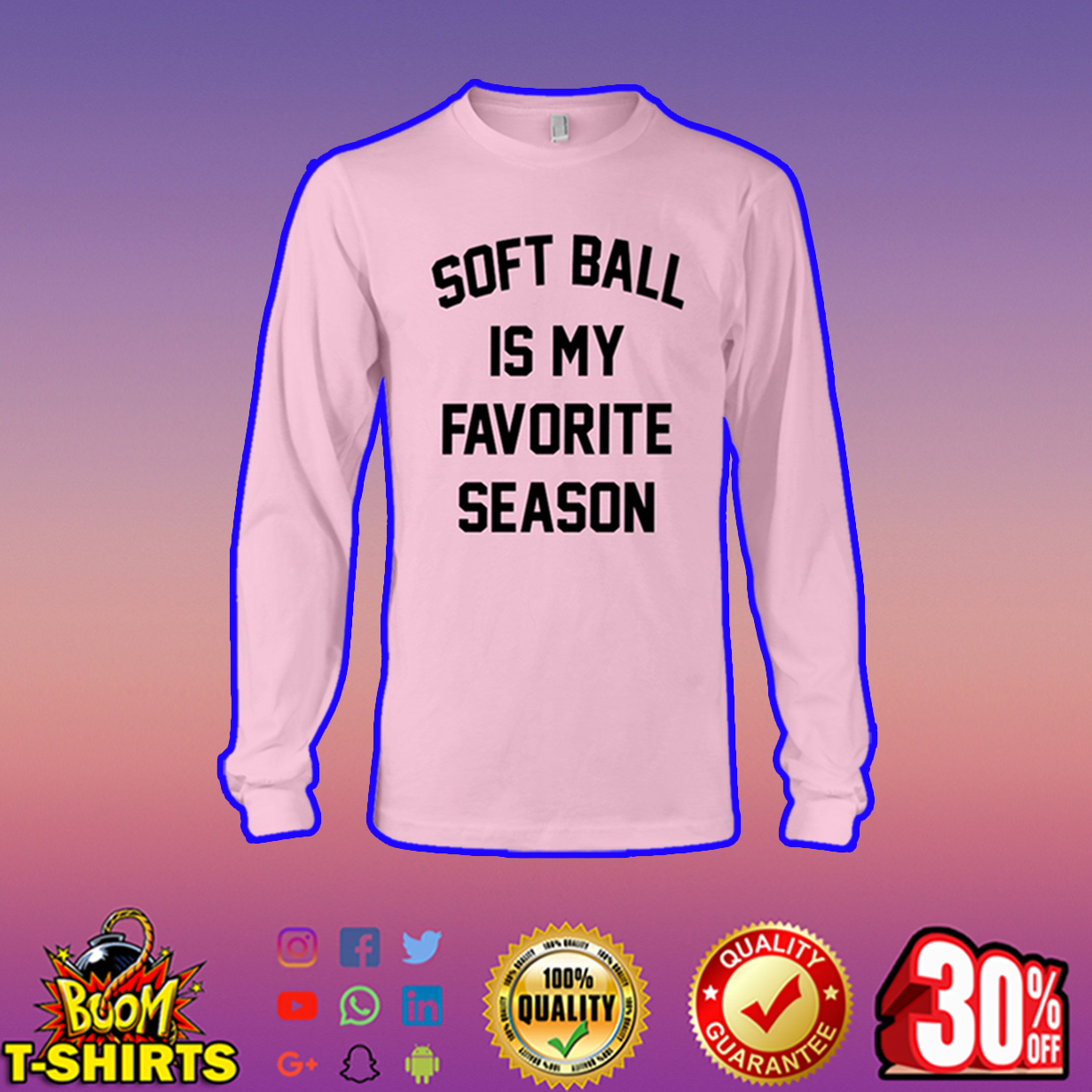 Soft Ball is my Favorite Season long sleeve tee