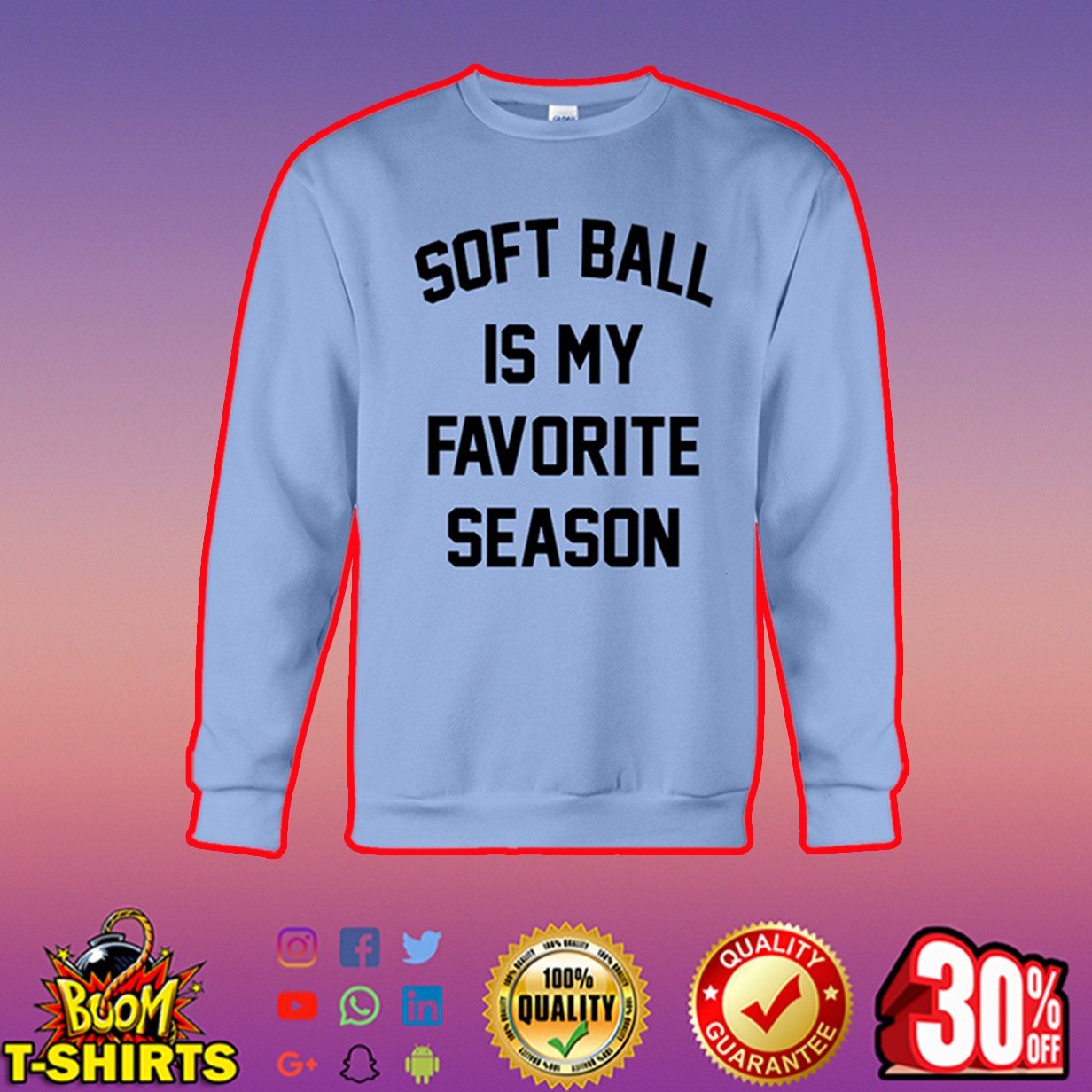 Soft Ball is my Favorite Season sweatshirt
