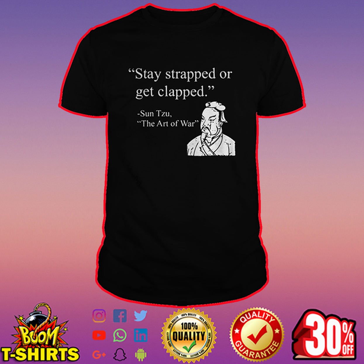 Stay strapped or get clapped Sun Tzu shirt