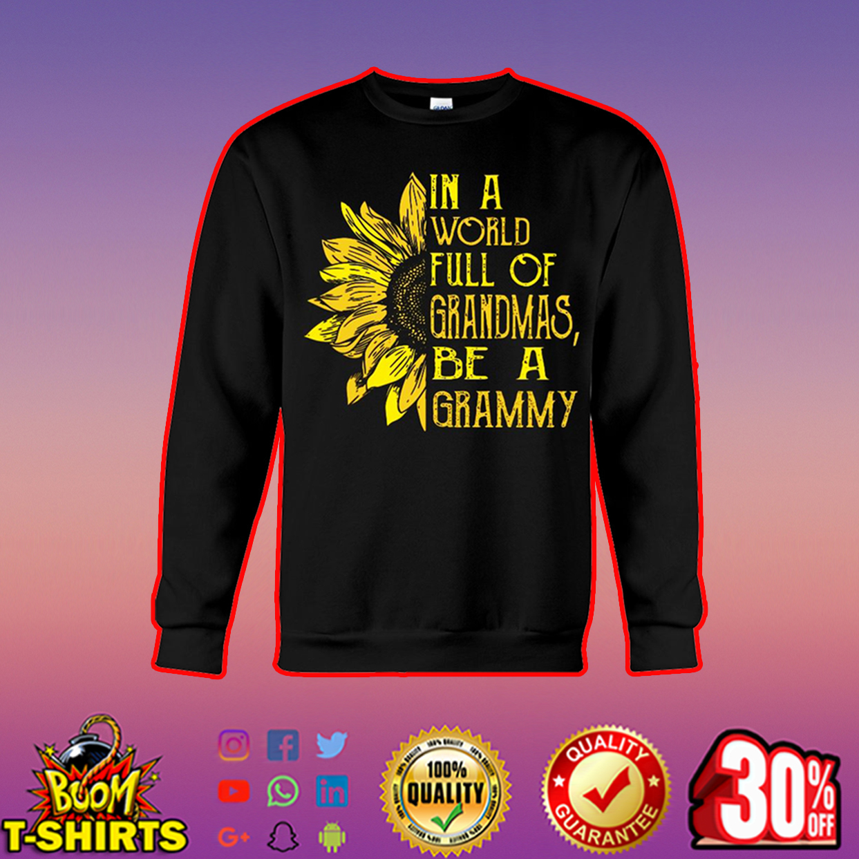 Sunflower in a world full of grandmas be a grammy shirt, hooded sweatshirt - sweatshirt