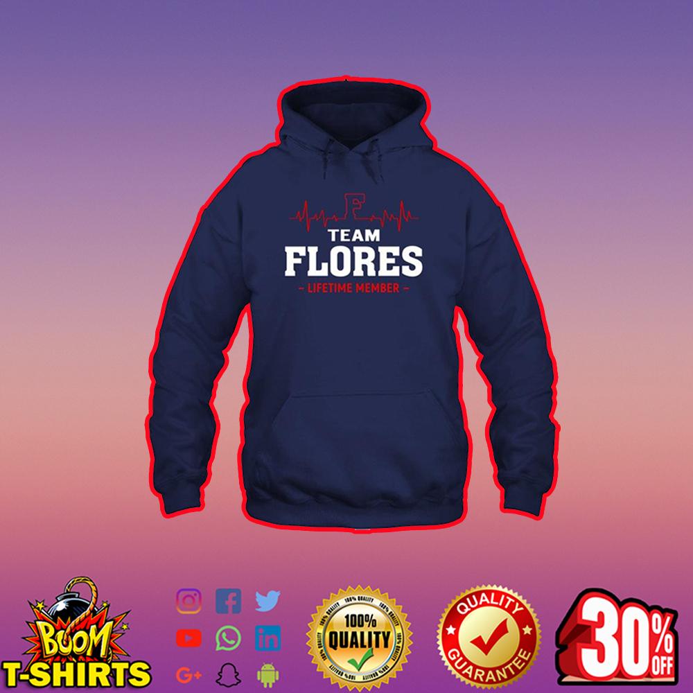 Team Flores Lifetime Member hoodie